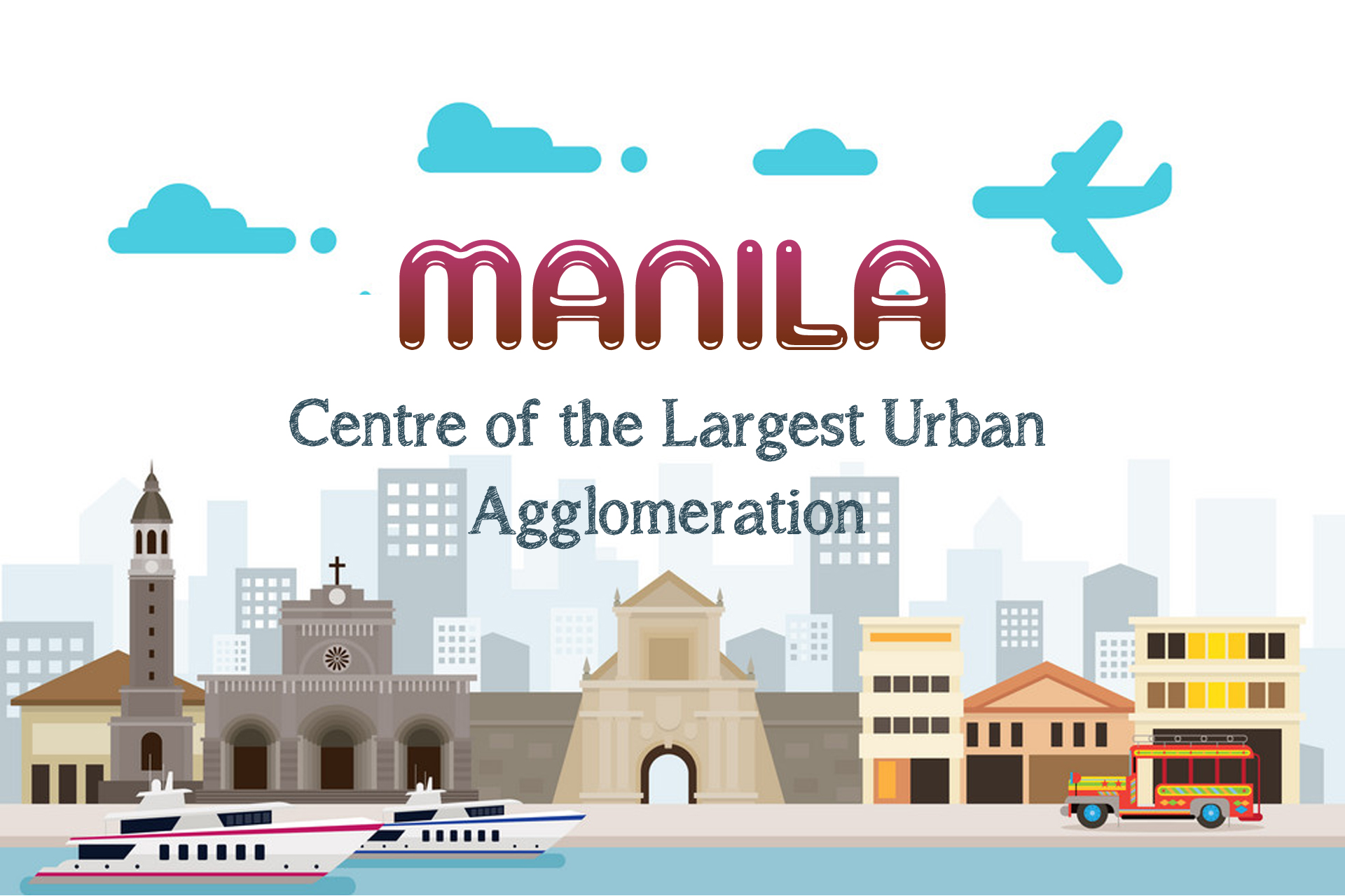 Manila – The Centre of the Largest Urban  Agglomeration